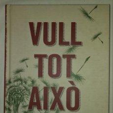Libros: VULL TOT AIXO. 79 DESITJOS PER CANVIAR EL MON. ED. ROSA BADIA. ANGLE EDITORIAL. 1ªED 2016.DEBIBL. Lote 191198065