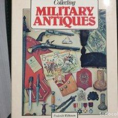 Libros: COLLECTING MILITARY ANTIQUES, COLECCIONANDO ANTIGÜEDADES MILITARES, LIBRO EN INGLES. Lote 191214757
