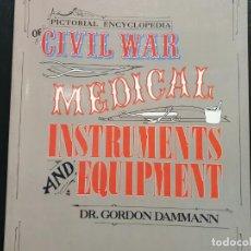 Libros: INSTRUMENTOS MÉDICOS DE LA GUERRA CIVIL AMERICANA, EN INGLES. Lote 191220243