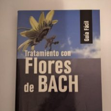 Libros: TRATAMIENTO CON FLORES DE BACH- STEFAN BALL. Lote 191229076