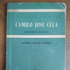 Libros: ALONSO ZAMORA VICENTE - CAMILO JOSÉ CELA: ACERCAMIENTO A UN ESCRITOR. Lote 191335355