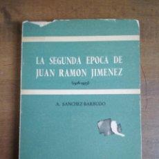 Libros: A. SÁNCHEZ-BARBUDO - LA SEGUNDA ÉPOCA DE JUAN RAMÓN JIMÉNEZ: 1916-1953. Lote 191335573
