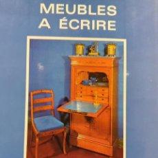 Libros: MEUBLES A ÉCRIRE, MUEBLES DE ESCROTIO ( EN FRANCÉS). Lote 191402473
