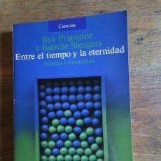 Livros em segunda mão: ENTRE EL TIEMPO Y LA ETERNIDAD - ILYA PRIGOGINE / ISABELLE STENGERS. Lote 191438725