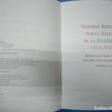 Libros: VIAJEROS BRITÁNICOS POR LA VALENCIA DE LA ILUSTRACIÓN (SIGLO XVIII). PERFECTO ESTADO ILUSTRADO. Lote 191505535