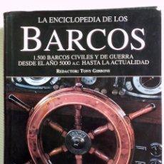 Libros: LIBRO GRAN TAMAÑO LA ENCICLOPEDIA DE LOS BARCOS TONY GIBBONS . Lote 191510302