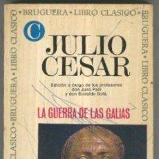Libros: LIBRO CLASICO NUMERO 025: LA GUERRA DE LAS GALIAS (GARABATO BOLIGRAFO EN CUBIERTA). Lote 191693362