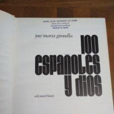 Libros: JOSÉ MARÍA GIRONELLA - 100 ESPAÑOLES Y DIOS - ENTREVISTAS. Lote 191699002