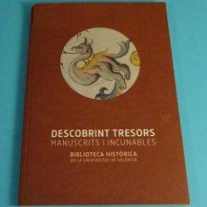 Libros: CATÁLOGO EXPOSICIÓN DESCOBRINT TRESORS. MANUSCRITS I INCUNABLES. BIBLIOTECA HISTÒRICA U.V.. Lote 191710656