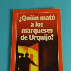 Libros: ¿QUIÉN MATÓ A LOS MARQUESES DE URQUIJO? PUBLICADO POR HERES. OBSEQUIO DE GARBO. Lote 191726931