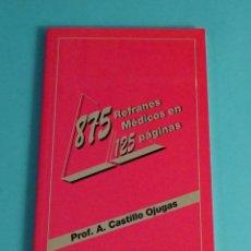 Libros: 875 REFRANES MÉDICOS EN 125 PÁGINAS. PROF. A. CASTILLO OJUGAS. Lote 191727281