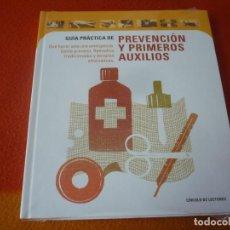Libros: GUIA PRACTICA DE PREVENCION Y PRIMEROS AUXILIOS ¡COMO NUEVO! TAPA DURA CIRCULO DE LECTORES. Lote 191799227