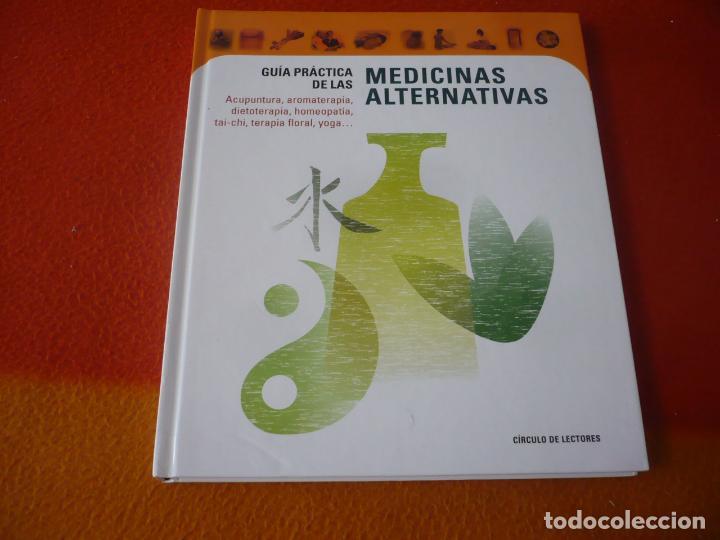 GUIA PRACTICA DE LAS MEDICINAS ALTERNATIVAS ¡COMO NUEVO! TAPA DURA CIRCULO DE LECTORES (Libros sin clasificar)