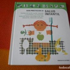 Libros: GUIA PRACTICA DE LA SALUD INFANTIL ¡COMO NUEVO! TAPA DURA CIRCULO DE LECTORES. Lote 191799426