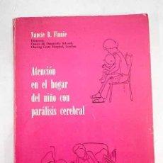 Livres: ATENCIÓN EN EL HOGAR DEL NIÑO CON PARÁLISIS CEREBRAL. Lote 191852315