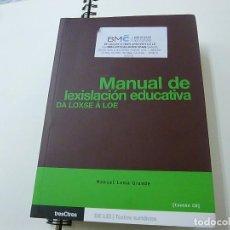 Libros: MANUAL DE LEXISLACION EDUCATIVA - DA LOXSE A LOE - MANUEL LAMA GRANDE - N 6. Lote 191870723