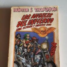 Libros: LIBRO LOS ANGELES DEL INFIERNO UNA EXTRAÑA Y TERRIBLE SAGA (ANAGRAMA, 1980) HUNTER S. THOMPSON. Lote 191887377