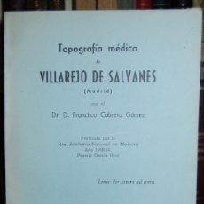 Livres: TOPOGRAFIA MEDICA DE VILLAREJO DE SALVANES - CABRERO GOMEZ, FRANCISCO. Lote 40118893