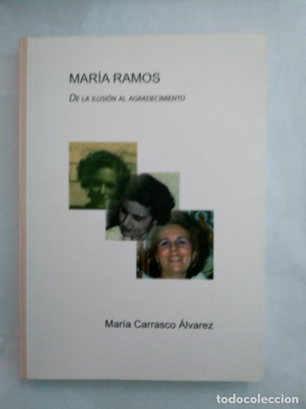 MARIA RAMOS. DE LA ILUSION AL AGRADECIMIENTO - MARIA CARRASCO ALVAREZ (Libros sin clasificar)