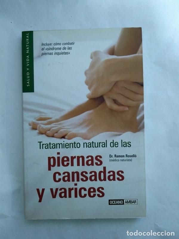 TRATAMIENTO DE LAS PIERNAS CANSADAS Y VARICES - DR. RAMON ROSELLO (Libros sin clasificar)