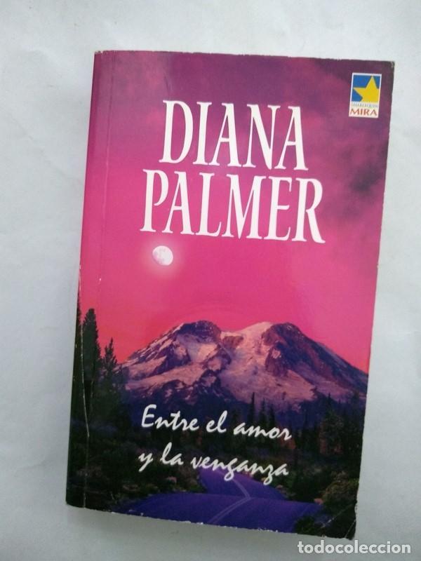 ENTRE EL AMOR Y LA VENGANZA - DIANA PALMER (Libros sin clasificar)