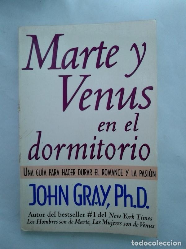MARTE Y VENUS EN EL DORMITORIO - JOHN GRAY, PH. D (Libros sin clasificar)