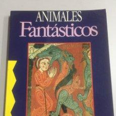 Libros: LIBRO ANIMALES FANTÁSTICOS 22X15CM. 217 PÁG.. Lote 192023011