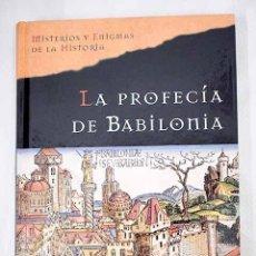 Libros: LA PROFECÍA DE BABILONIA. Lote 204193678