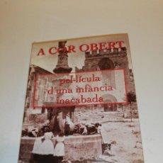 Libros: RAMON CALAF , A COR OBERT , PEL.LÍCULA D'UNA INFÀNCIA INACABADA. Lote 192200331