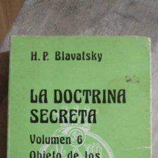 Libros: LA DOCTRINA SECRETA. VOLUMEN 6 - BLAVATSKY, H. P.. Lote 121580758