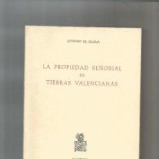 Livres: LA PROPIEDAD SEÑORIAL EN TIERRAS VALENCIANAS. - GIL OLCINA, ANTONIO:. Lote 192369030