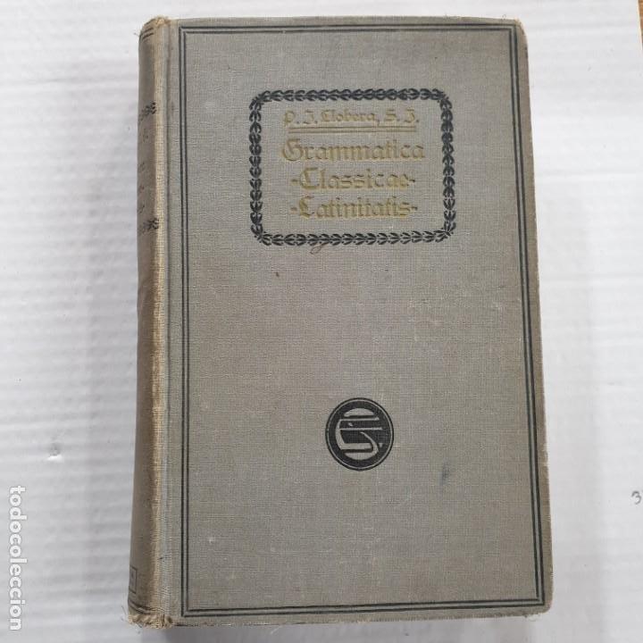 LLOBERA GRAMMATICA CLASSICAE LATINITATIS BARCINONE, MCMXX (Libros sin clasificar)