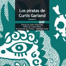 Libros: LOS PIRATAS DE CURTIS GARLAND VOLUMEN 3 - CURTIS GARLAND. Lote 222214426