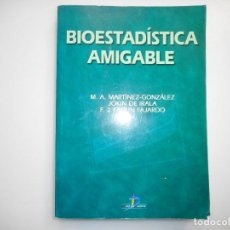 Libros: M.A. MARTINÉZ-GONZÁLEZ, JOKIN DE IRALA, F.J. FAULIN FAJARDO BIOESTADÍSTICA AMIGABLE Y98405T . Lote 192877025