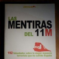 Libros: LAS MENTIRAS DEL 11M - 11 MARZO, M - 192 FALSEDADES - LUIS DEL PINO. Lote 193446547