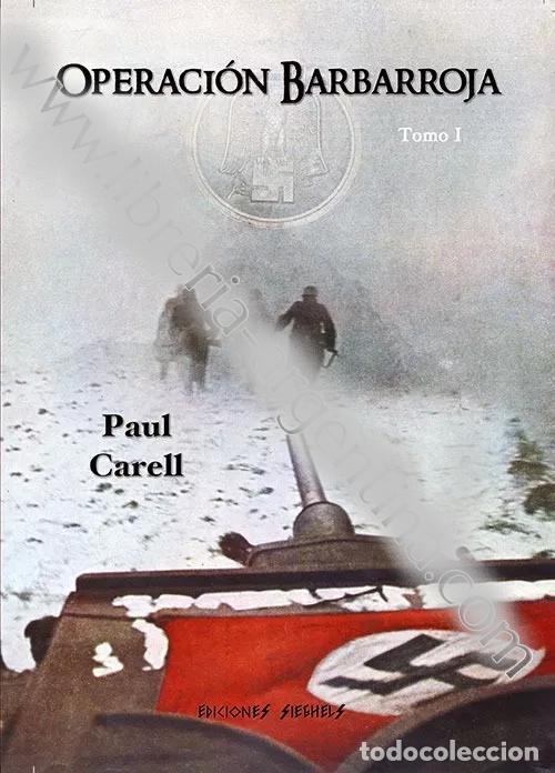 CARRELL, PAUL - OPERACION BARBARROJA. LA INVASION DE RUSIA (Libros sin clasificar)
