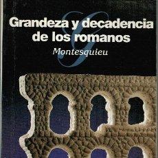 Libros: GRANDEZA Y DECADENCIA DE LOS ROMANOS - MONTESQUIEU. Lote 253408210