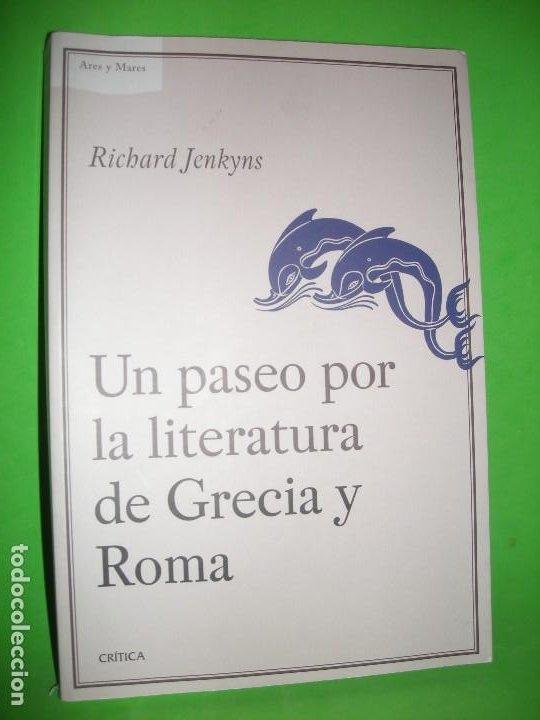 UN PASEO POR LA LITERATURA DE GRECIA - R JENKYNS - CRITICA - 2015 - ( UN POCO SUBRAYADO A LAPIZ ) (Libros sin clasificar)
