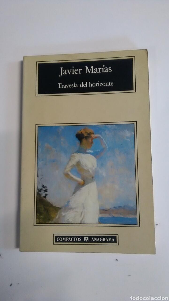 TRAVESIA DEL HORIZONTE. JAVIER MARÍAS. (Libros sin clasificar)