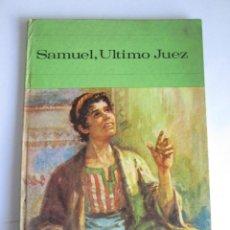 Libros: SAMUEL EL ULTIMO JUEZ - 1968 - 25 PAGINAS - TAPAS DURAS. Lote 194221482