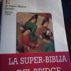 Libros: EL SUPER MAYOR QUINTO LIBROS DE BRIDGE MICHEL LEBEL PRIMERA EDICIÓN. Lote 194224015