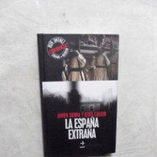 Libros: LA ESPAÑA EXTRAÑA POR JAVIER SIERRA Y JESUS CALLEJ ( LIBRO + DVD ) IKER JIMENEZ ENIGMAS SIN RESOLVER. Lote 194229095