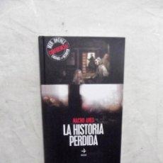 Libros: LA HISTORIA PERDIDA POR NACHO ARES ( LIBRO + DVD ) IKER JIMENEZ ENIGMAS SIN RESOLVER. Lote 194229185