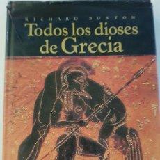 Libros: TODOS LOS DIOSES DE GRECIA - RICHARD BUXTON - ED. OBERON - AÑO 2004 (ILUSTR). Lote 194236085