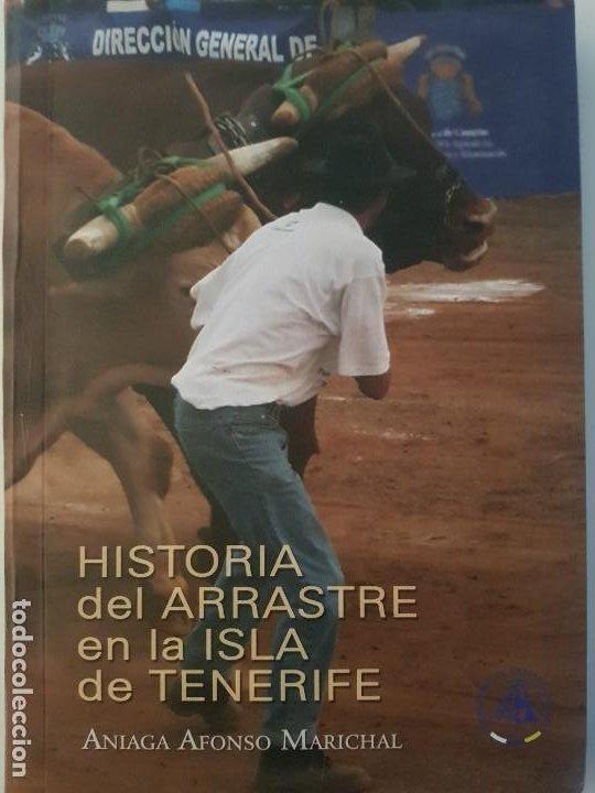 HISTORIA DEL ARRASTRE EN LA ISLA DE TENERIFE-A.AFONSO MARICHAL-FED.DE ARRASTRE CANARIA-2007(ILUSTR) (Libros sin clasificar)