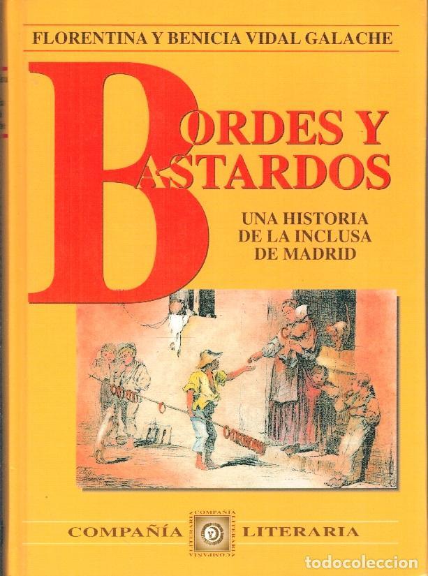BORDES Y BASTARDOS - FLORENTINA Y BENICIA VIDAL GALACHE (Libros sin clasificar)