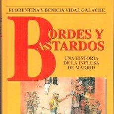 Libros: BORDES Y BASTARDOS - FLORENTINA Y BENICIA VIDAL GALACHE. Lote 194245242