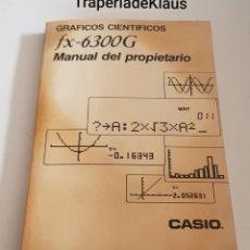 Libros: MANUAL DEL PROPIETARIO - CASIO - FX 6300G - TDK208. Lote 194247146
