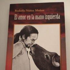 Libros: EL AMOR EN LA MANO IZQUIERDA- RODOLFO NUÑEZ MUÑOZ. Lote 194253891