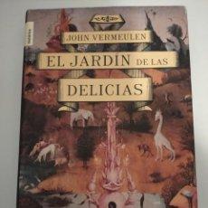 Libros: EL JARDÍN DE LAS DELICIAS- JOHN VERMAULEN. Lote 194254028